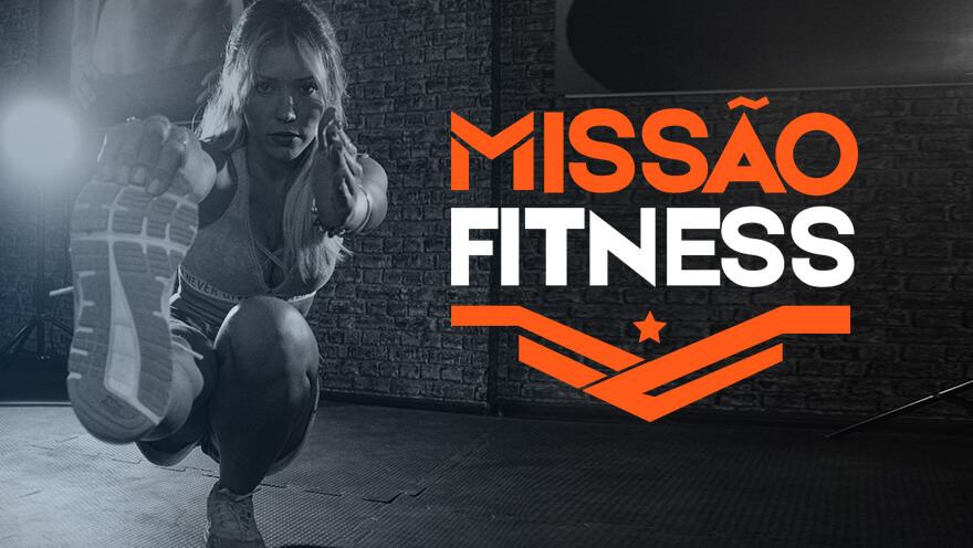 Missão Fitness - treino poderoso que transforma o corpo em 60 dias